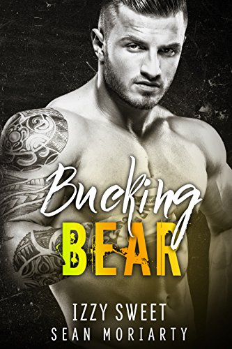 Bucking Bear (Pounding Hearts Book 3) by [Sweet,Izzy, Moriarty,Sean]