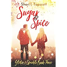 Sugar and Spice (The Glitter and Sparkle Series Book 3)