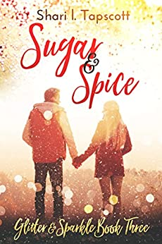 Sugar and Spice (The Glitter and Sparkle Series Book 3) by [Tapscott, Shari L.]