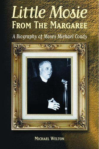 Little Mosie from the Margaree: A Biography of Moses Michael Coady by Michael R. Welton (2000-12-15)