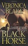 Black Horse, Veronica Blake, 0843961678