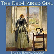 The Red-Haired Girl Audiobook by Sabine Baring-Gould Narrated by Cathy Dobson