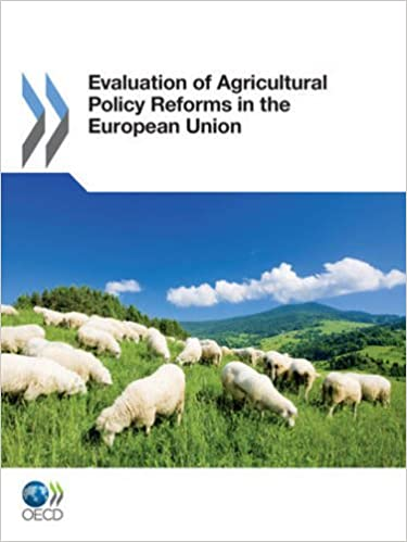 Evaluation of Agricultural Policy Reforms in the European Union