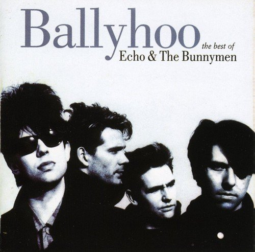Ballyhoo (Killing Moon The Best Of Echo The Bunnymen)