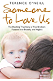 Someone to Love Us: The shocking true story of two brothers fostered into brutality and neglect
