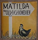 img - for Matilda the Old-Fashioned Hen book / textbook / text book
