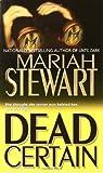 Dead Certain, Mariah Stewart, 0345463935