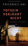 Totsein verjährt nicht: Roman