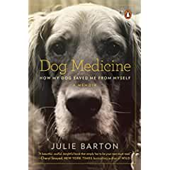 Buy Dog Medicine: How My Dog Saved Me from Myself