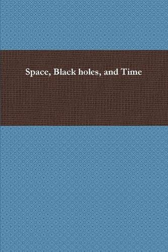 Download Space, Black holes, and Time pdf