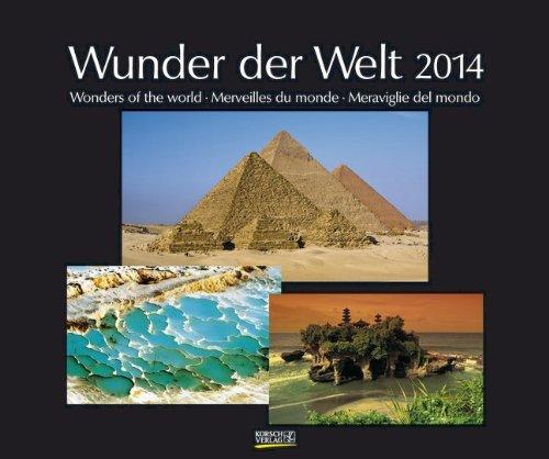 Wunder der Welt 2014. PhotoArt Classic Kalender