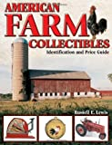 American Farm Collectibles, Russell E. Lewis, 0873498232