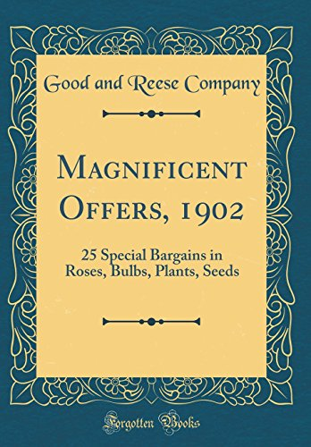Magnificent Offers, 1902: 25 Special Bargains in Roses, Bulbs, Plants, Seeds (Classic Reprint)