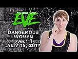 [Episode 26] EVE Dangerous Women Part 1 - July 15, 2017