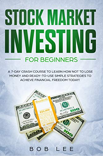 51NphGmy%2BDL - Stock Market Investing for Beginners: A 7-Day Crash Course to Learn How NOT to Lose Money and Ready-to-Use Simple Strategies to Achieve Financial Freedom Today! (Options - Swing Trading)