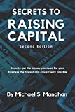 Secrets to Raising Capital: How to get the money