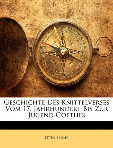Geschichte Des Knittelverses Vom 17. Jahrhundert Bis Zur Jugend Goethes (German Edition) PDF