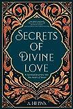 Secrets of Divine Love: A Spiritual Journey into