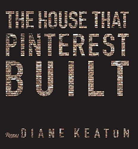 The House that Pinterest Built by Rizzoli