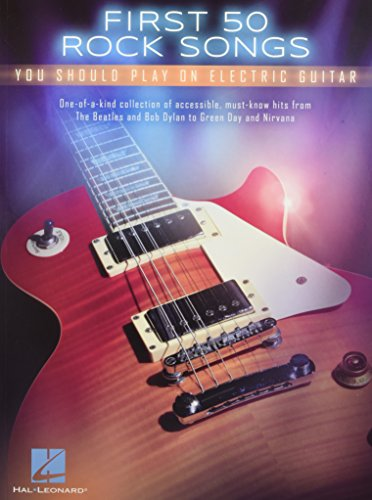 First 50 Songs You Should Play On Electric Guitar ()