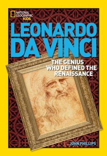 World History Biographies: Leonardo da Vinci: The Genius Who Defined the Renaissance (National Geographic World History