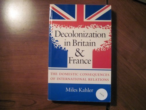Read Online Decolonization in Britain and France: The Domestic Consequences of International Relations PDF
