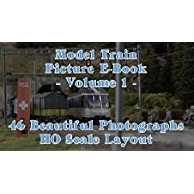 Model Train Picture E-Book - 46 Beautiful Photographs HO Scale or H0 Gauge Layout - Volume 1 (German Edition)