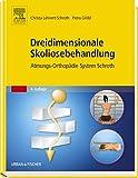 Dreidimensionale Skoliosebehandlung: Atmungs-Orthopädie System Schroth