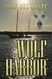 Wolf Harbor, Alan Del Monte, 1450057683