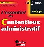 L'Essentiel du contentieux administratif, 4ème édition