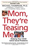 Mom, They're Teasing Me, Michael Thompson, 0345450116