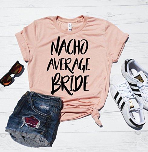 Nacho Average Bride Shirt, Bride Shirt, Bride Tee, Cute Bride Shirt, Bachelorette Party Shirt, Nacho Average Bride, Mexico Cancun Bachelorette, Funny Bride Shirt