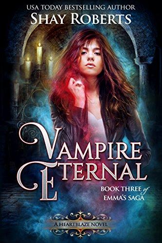 Vampire Eternal: A Heartblaze Novel (Emma's Saga Book 3)