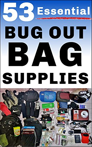 """53 Essential Bug Out Bag Supplies: How to Build a Suburban """"Go Bag"""" You Can Rely Upon by [Brindle, Damian]"""