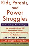 Kids, Parents, and Power Struggles, Mary Sheedy Kurcinka, 0060930438