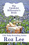 The Yankee Billionaire's Bride: Texas Billionaire Brides Series #2