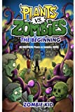 Plants vs Zombies The Beginning: Volume 1 (Unofficial Plants vs Zombies Adventures)