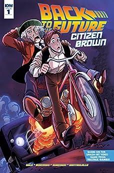 Back To The Future: Citizen Brown #1 (of 5) by [Gale, Bob, Burnham, Erik]