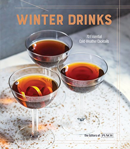 Winter Drinks: 70 Essential Cold-Weather (Winter Drinks)