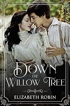 Down the Willow Tree (English Edition) de [Robin, Elizabeth]