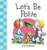 Let's Be Polite, P. K. Hallinan, 0824965620