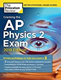 Cracking the AP Physics 2 Exam, 2019 Edition: Practice Tests & Proven Techniques to Help You Score a 5 (College Test Preparation)