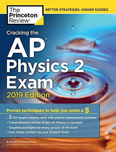 Pdf Teen Cracking the AP Physics 2 Exam, 2019 Edition: Practice Tests & Proven Techniques to Help You Score a 5 (College Test Preparation)