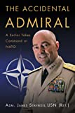 Book cover for The Accidental Admiral: A Sailor Takes Command at NATO