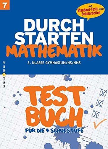 Durchstarten - Mathematik - Neubearbeitung: 7. Schulstufe - Testbuch mit Lösungsheft