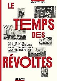 Le temps des révoltes par Anne Steiner