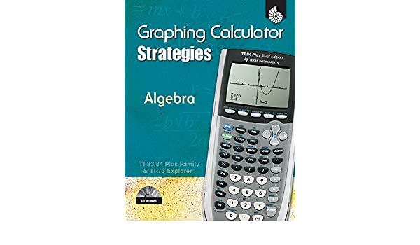 Graphing Calculator Strategies: Algebra (Professional Resources ...