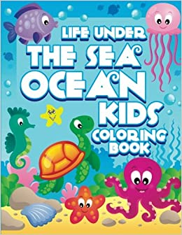 Life Under The Sea Ocean Kids Coloring Book Super Fun Books For Volume 28