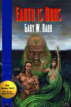 Earth Is Ours by [Babb, Gary W.]