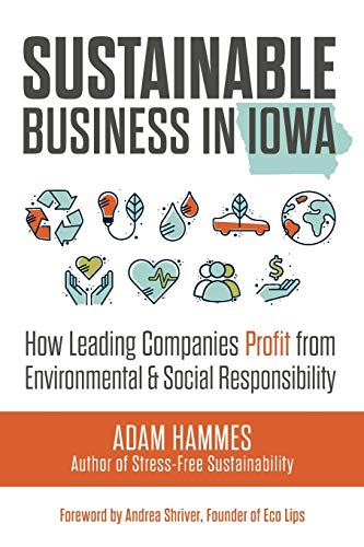 Pdf Business Sustainable Business in Iowa: How Leading Companies Profit from Environmental and Social Responsibility